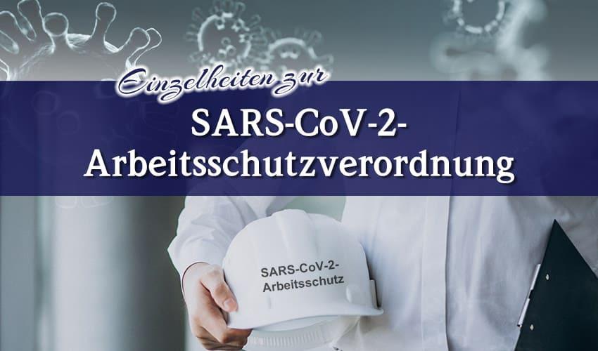 Einzelheiten zur SARS-CoV-2-Arbeitsschutzverordnung