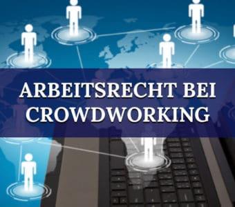 Crowdworking und Arbeitsrecht: Die 4 wichtigsten Fragen und Antworten