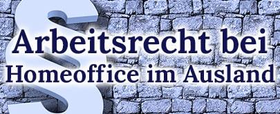 Arbeitsrecht bei Homeoffice im Ausland