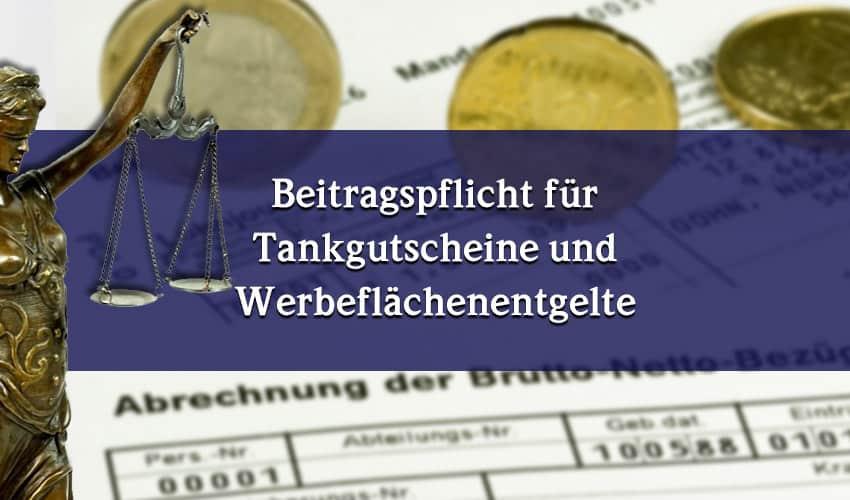 Bundessozialgericht: Beitragspflicht für Tankgutscheine und Werbeflächenentgelte