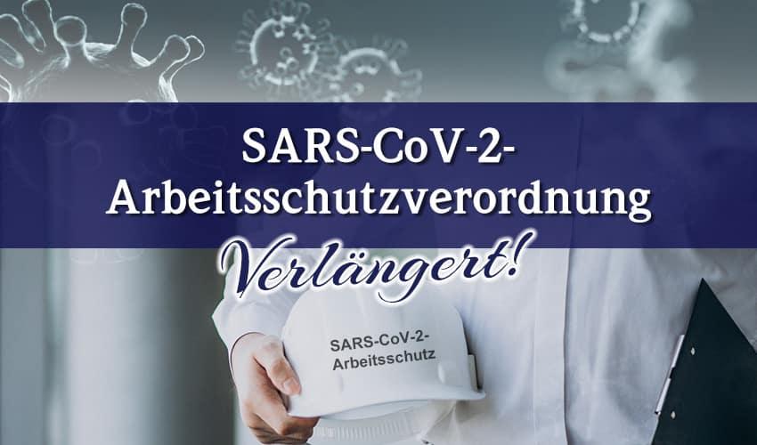 Arbeitsschutzverordnung SARS CoV 2 verlängert