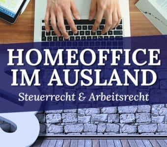 Tipps vom Steuerberater und Anwalt für Arbeitsrecht zum Thema Homeoffice im Ausland