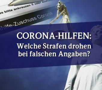 Corona-Hilfen: Welche Strafen drohen bei falschen Angaben?