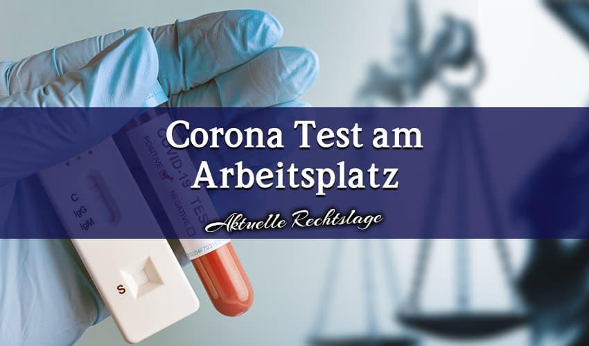 Corona Test am Arbeitsplatz – Aktuelle Rechtslage