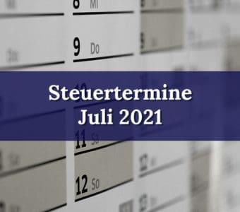 Juli 2021 Steuertermine