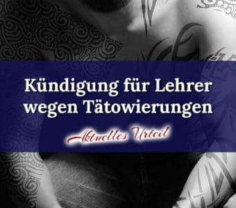 Kündigung für Lehrer wegen Tattoos