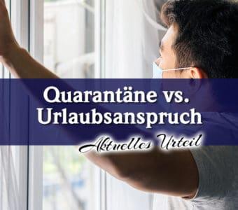 Quarantäne während Erholungsurlaub: Die aktuelle Rechtsprechung