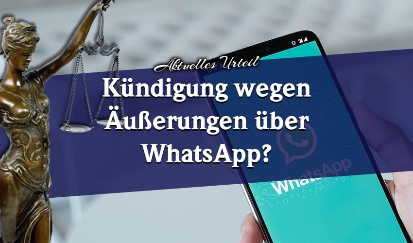 Kündigung wegen Äußerungen über WhatsApp